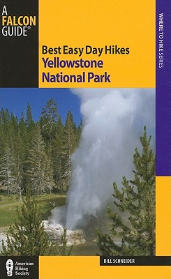Falcon Best Easy Day Hikes Yellowstone National Park By Schneider, Bill