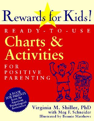 Rewards for Kids! By Shiller, Virginia M., Ph.D./ Schneider, Meg F./ Matthews, Bonnie (ILT)